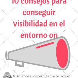 10 consejos para conseguir visibilidad en el entorno on