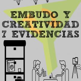 Embudo y creatividad: 7 evidencias