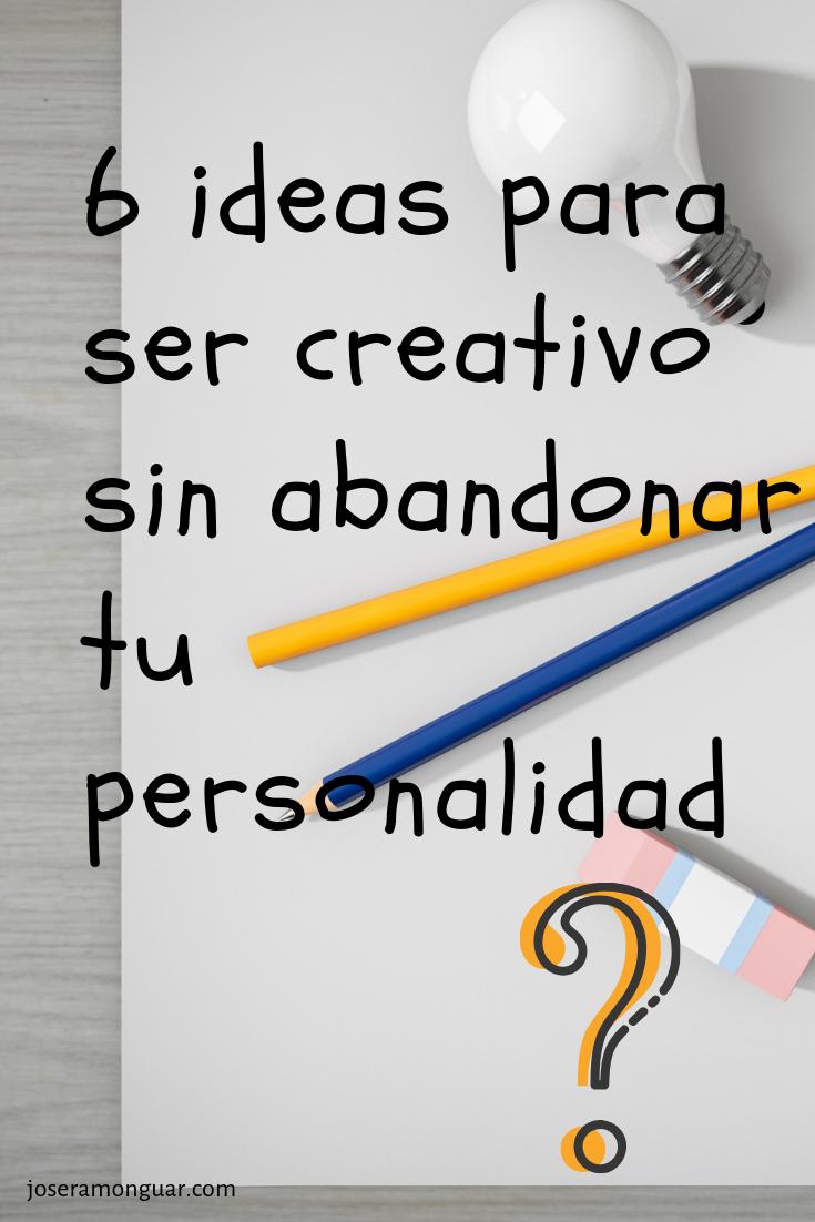 creatividad sin abandonar personalidad